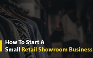 How To Start A Small Retail Showroom Business