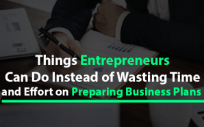 Things Entrepreneurs Can Do Instead of Wasting Time and Effort…