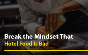 Break the Mindset That Hotel Food Is Bad