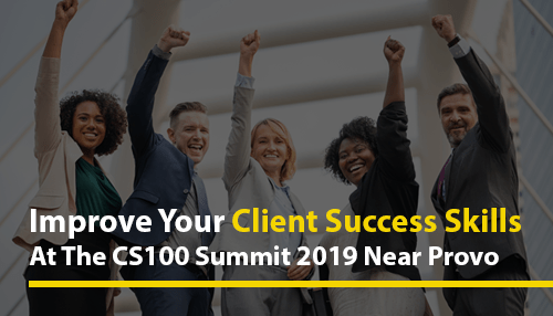Improve Your Client Success Skills at the CS100 Summit 2019 near Provo