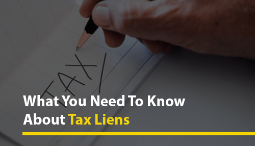 What You Need To Know About Tax Liens