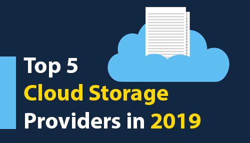 Top 5 Cloud Storage Providers in 2019