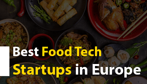 Best Food Tech Startups in Europe