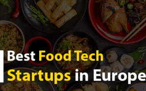 Best Food Tech Startups in Europe