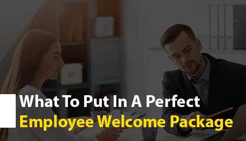 What to Put in a Perfect Employee Welcome Package