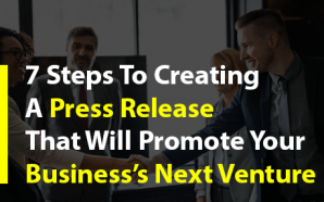 7 Steps to Creating a Press Release that Will Promote…
