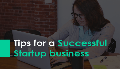 Tips for a Successful Startup business