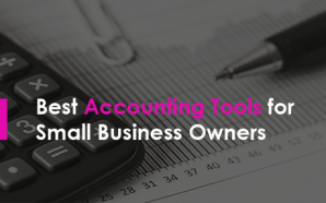 Best Accounting Tools for Small Business Owners