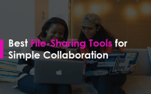 Best File-Sharing Tools for Simple Collaboration
