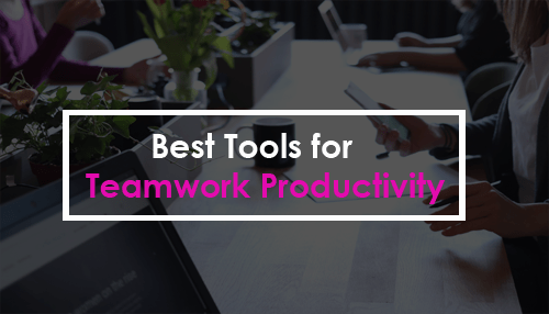 Best Tools for Teamwork Productivity