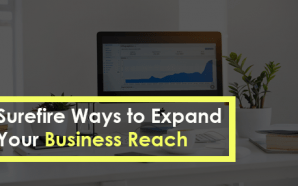 Surefire Ways to Expand Your Business Reach
