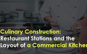 Culinary Construction: Restaurant Stations and the Layout of a Commercial Kitchen
