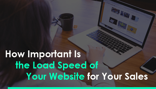 How Important Is the Load Speed of Your Website for Your Sales