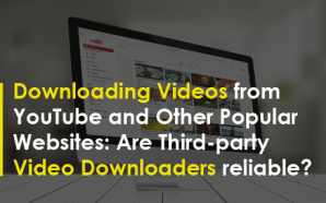 Downloading Videos from YouTube and Other Popular Websites: Are Third-party…