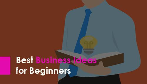 Best Business Ideas for Beginners