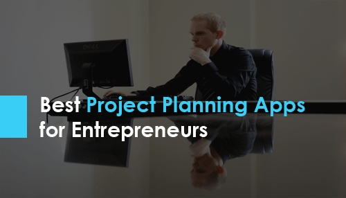Best Project Planning Apps for Entrepreneurs