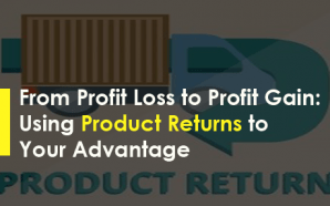 From Profit Loss to Profit Gain: Using Product Returns to…