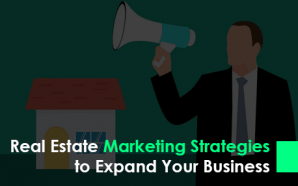 Real Estate Marketing Strategies to Expand Your Business