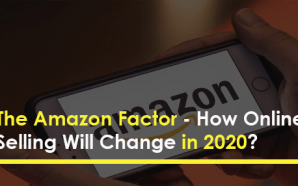 The Amazon Factor – How Online Selling Will Change in…