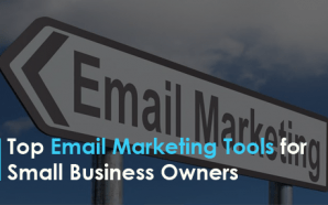 Top Email Marketing Tools for Small Business Owners
