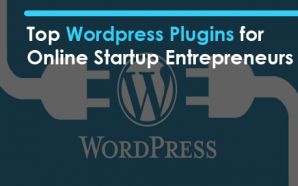 Top WordPress Plugins for Online Startup Entrepreneurs
