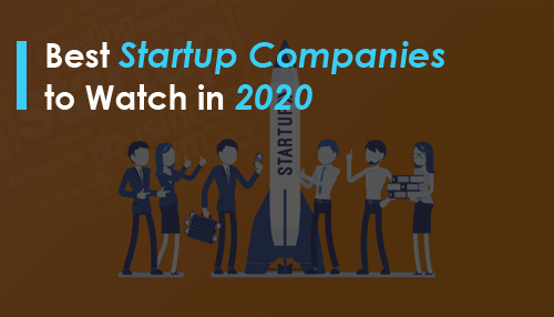 Best Startup Companies to Watch in 2020
