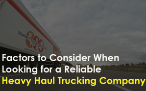 Factors to Consider When Looking for a Reliable Heavy Haul…