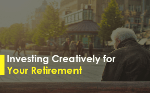 Investing Creatively for Your Retirement
