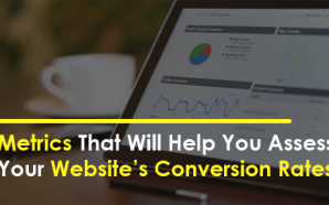 Metrics That Will Help You Assess Your Website's Conversion Rates