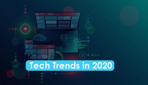 Tech Trends in 2020