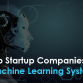 Top Startup Companies in Machine Learning System
