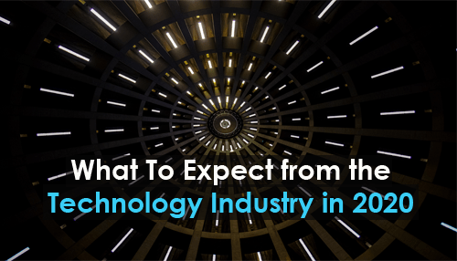 What To Expect from the Technology Industry in 2020