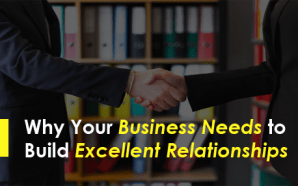 Why Your Business Needs to Build Excellent Relationships
