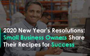 2020 New Year's Resolutions: Small Business Owners Share Their Recipes…