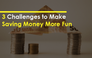 3 Challenges to Make Saving Money More Fun