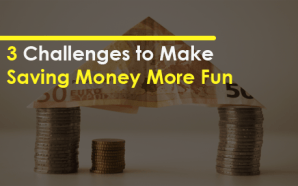3 Challenges to Make Saving Money More Fun