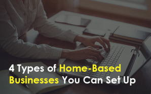 4 Types of Home-Based Businesses You Can Set Up