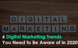 6 Digital Marketing Trends You Need to Be Aware of…