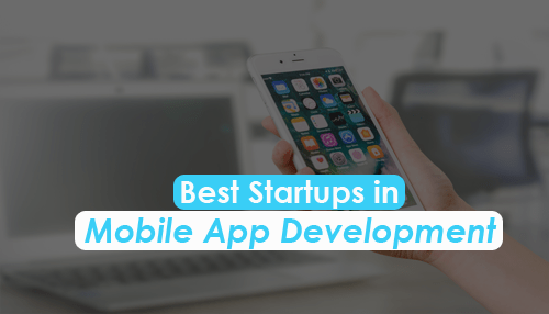 Best Startups in Mobile App Development