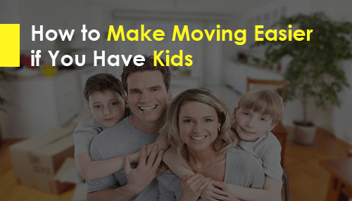 How to Make Moving Easier if You Have Kids