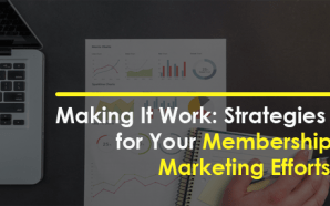 Making It Work: Strategies for Your Membership Marketing Efforts