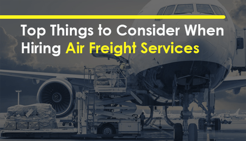 Top Things to Consider When Hiring Air Freight Services