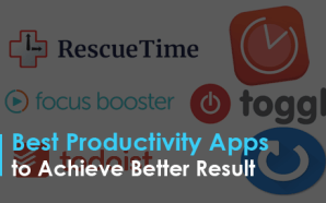 Best Productivity Apps to Achieve Better Result