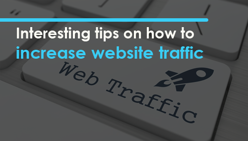 Interesting tips on how to increase website traffic