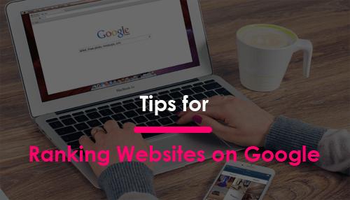 Tips for Ranking Websites on Google