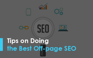 Tips on Doing the Best Off-page SEO