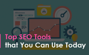 Top SEO Tools that You Can Use Today