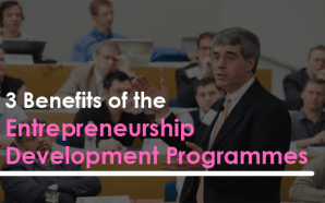 3 Benefits of the Entrepreneurship Development Programmes