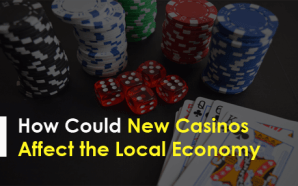 How Could New Casinos Affect the Local Economy