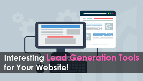 Interesting Lead Generation Tools for Your Website!